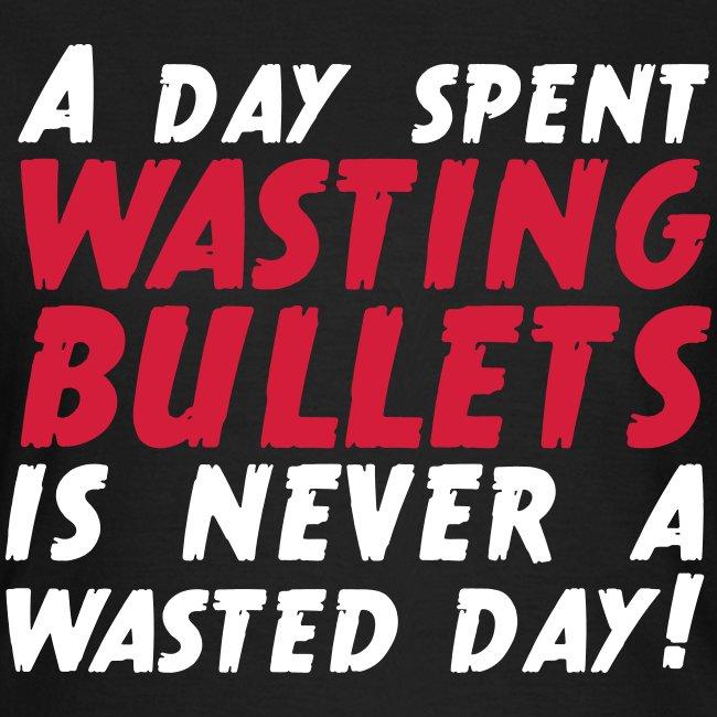 Wasting Bullets