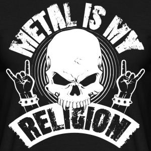 METAL IS MY RELIGION - Männer T-Shirt
