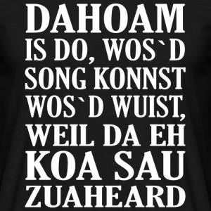 DAHOAM IS DO... - Männer T-Shirt
