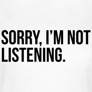Sorry, i'm not listening Tee shirts - T-shirt Femme