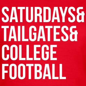 Saturdays & tailgates & college football T-Shirts - Women's T-Shirt