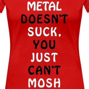 METAL CAN'T MOSH T-Shirts - Women's Premium T-Shirt