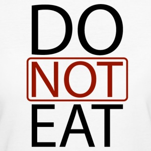 Do Not Eat Tee shirts - T-shirt Bio Femme