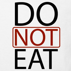 Do Not Eat T-Shirts - Kinder Bio-T-Shirt