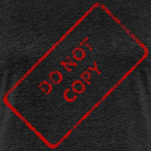 do not copy T-Shirts - Frauen Premium T-Shirt