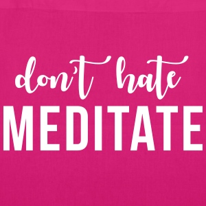 Don't hate meditate Bags & Backpacks - EarthPositive Tote Bag