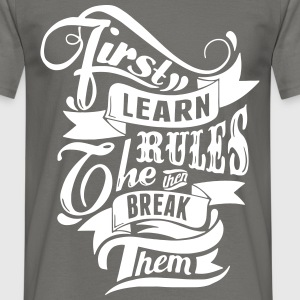First learn the Rules (Lerne die Regeln) T-Shirts - Men's T-Shirt