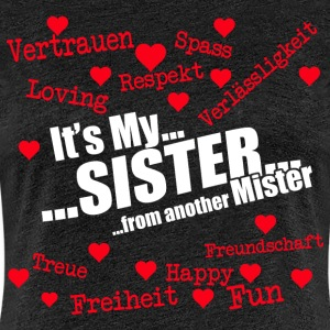Sister from another Mister - Frauen Premium T-Shirt