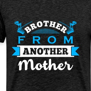 Brother from another Mother - Männer Premium T-Shirt