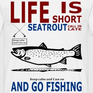 Life is short seatrout T-Shirts - Männer T-Shirt