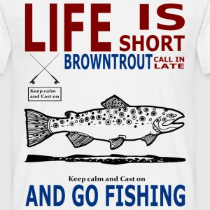 Life is short browni T-Shirts - Männer T-Shirt