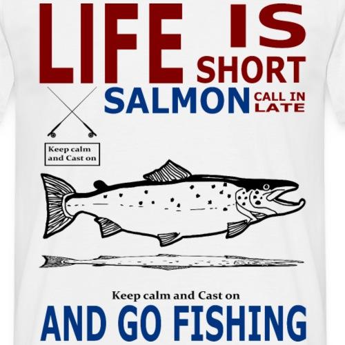 Life is short salmon