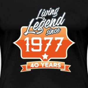 LIVING LEGEND 1977 BIRTHDAY GEBURTSTAG 40 YEARS T-Shirts - Frauen Premium T-Shirt