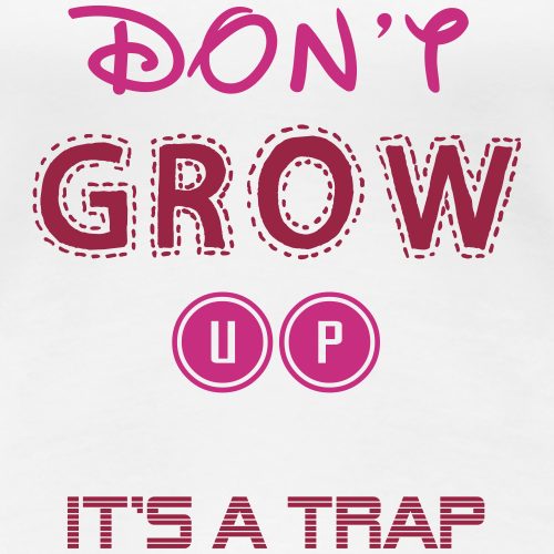 Don't Grow Up - It's a