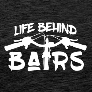 Life Behind Bars - Mountain Bike Passion! - Männer Premium T-Shirt