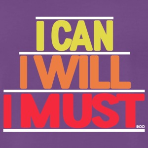 I can I will I must - T-shirt Premium Homme