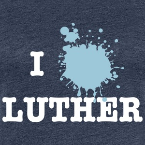 I Love Luther (Martin Luther) T-Shirts - Frauen Premium T-Shirt