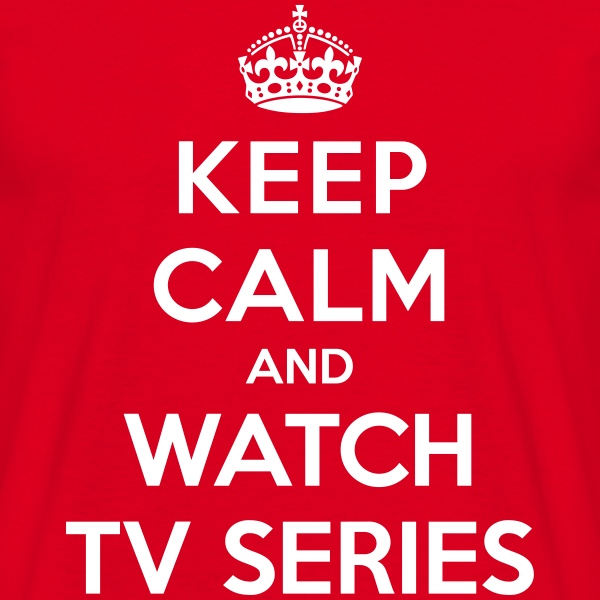 Keep calm and watch tv series T-Shirts - Männer T-Shirt