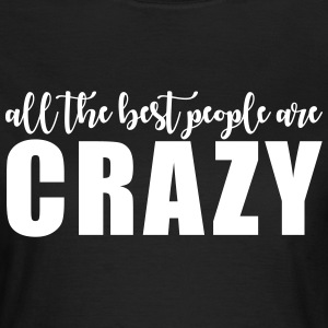 All the best people are crazy Tee shirts - T-shirt Femme