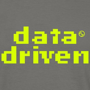 Data driven - Männer T-Shirt