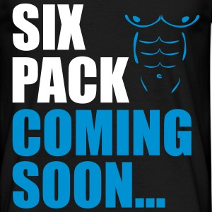 Six pack coming soon, funny gym - Men's T-Shirt