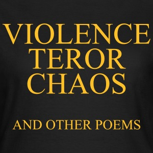 Violence teror chaos and other poems Tee shirts - T-shirt Femme