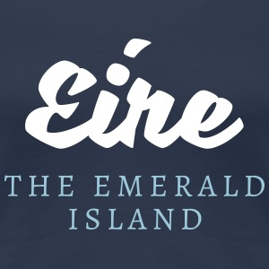 Éire - The Emerald Island T-Shirts - Frauen Premium T-Shirt
