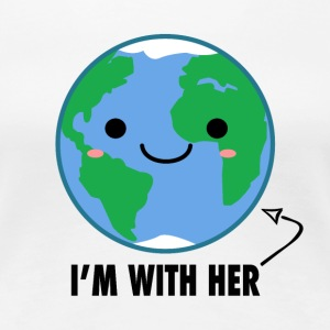 I'm With Her - Planet Earth Day - Women's Premium T-Shirt