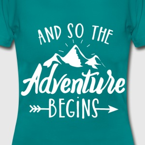 And so the adventure begins Travel - Frauen T-Shirt