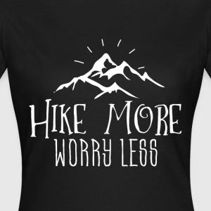 Hike more worry less Bergsteiger - Frauen T-Shirt