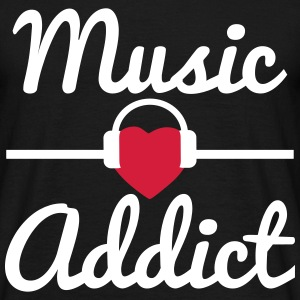 Music addict, i love music, musik  - T-shirt herr