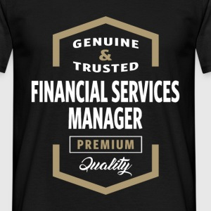 Financial Services Manager | Gift Ideas - Men's T-Shirt