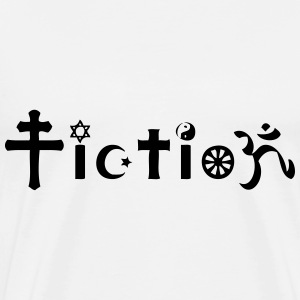 Atheist Shirt: It's just Fiction T-Shirts - Men's Premium T-Shirt