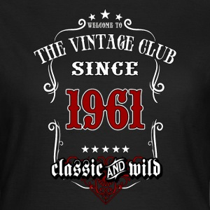 Vintage club since 1961 classic and wild - Birthday gift present RAHMENLOS T-Shirts - Frauen T-Shirt