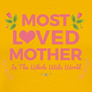 Most Loved Mother in The World - Men's Premium T-Shirt