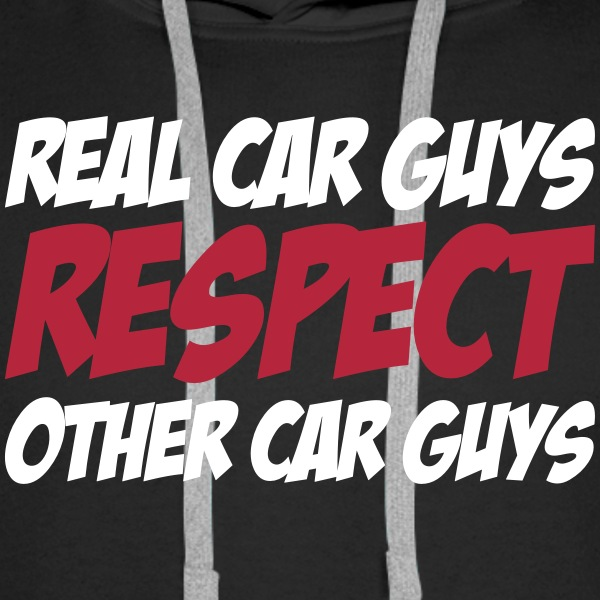 Real car guys respect other car guys Pullover & Hoodies - Männer Premium Hoodie