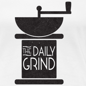 Daily Coffee Grind - Women's Premium T-Shirt