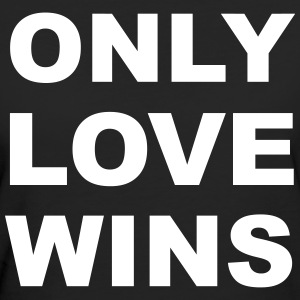 Only Love Wins T-Shirts - Frauen Bio-T-Shirt