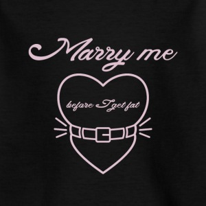 Marry me before I get fat Shirts - Kinderen T-shirt