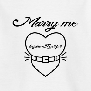 Marry me before I get fat T-shirts - Børne-T-shirt