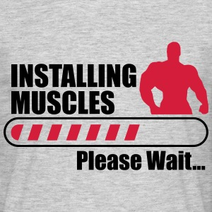 Installing Muscles (Loading),Bodybuilding,crossfit - Men's T-Shirt