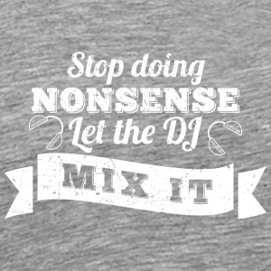 "DJ Shirt ""Let the DJ mix it!"" - Männer Premium T-Shirt"