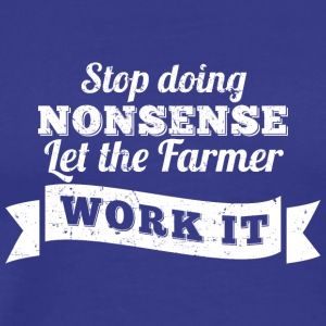 "Farmer Shirt ""Let the Farmer work it!"" - Männer Premium T-Shirt"