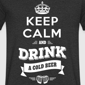 Keep Calm and Drink... T-Shirts - Men's V-Neck T-Shirt
