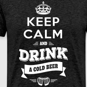 Keep Calm and Drink... T-Shirts - Men's Premium T-Shirt