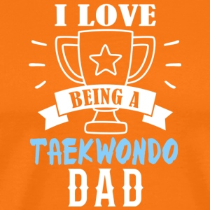 I love being a Taekwondo dad - Männer Premium T-Shirt