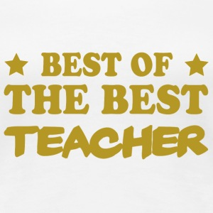 Best of the best teacher T-Shirts - Women's Premium T-Shirt