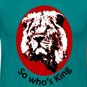 So who's King - Men's T-Shirt