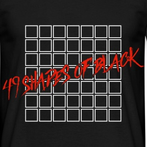 49 Shades of Black Shirts T-Shirts - Männer T-Shirt
