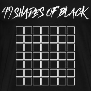 49 Shades of Black White  T-Shirts - Männer Premium T-Shirt